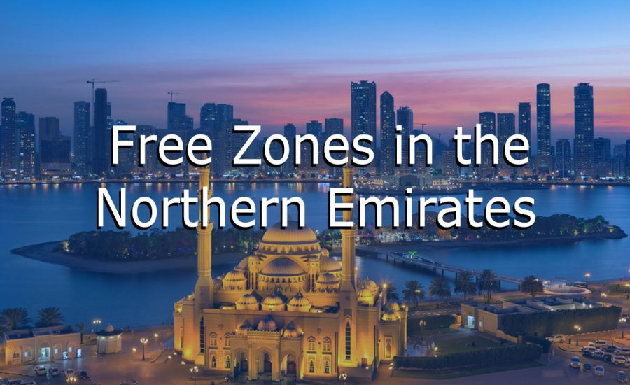 All available Free Zones in the Northern Emirates to set up your company (Sharjah, Ajman, and RAK)